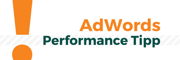 Adwords Performance Tipp